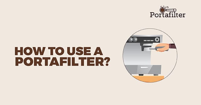How to Use a Portafilter