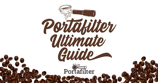Portafilter Ultimate Guide