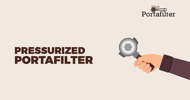 What Is A Pressurized Portafilter
